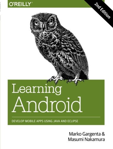 9781449319236: Learning Android: Develop Mobile Apps Using Java and Eclipse