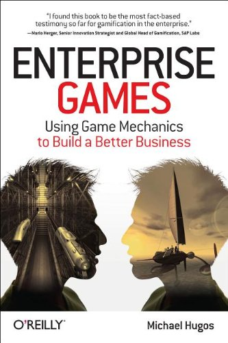 9781449319564: Enterprise Games: Using Game Mechanics to Build a Better Business