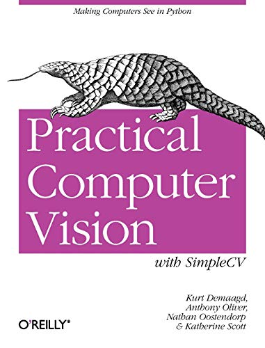 9781449320362: Practical Computer Vision with SimpleCV: The Simple Way to Make Technology See