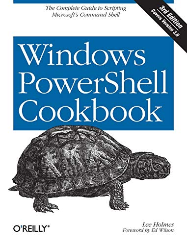 9781449320683: Windows PowerShell Cookbook: The Complete Guide to Scripting Microsoft's Command Shell