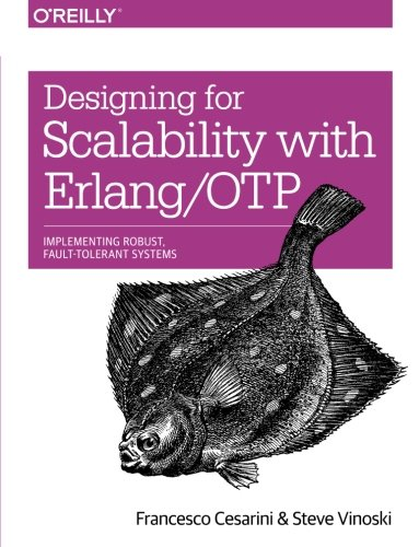 9781449320737: Designing for Scalability with Erlang/OTP: Implement Robust, Fault-Tolerant Systems