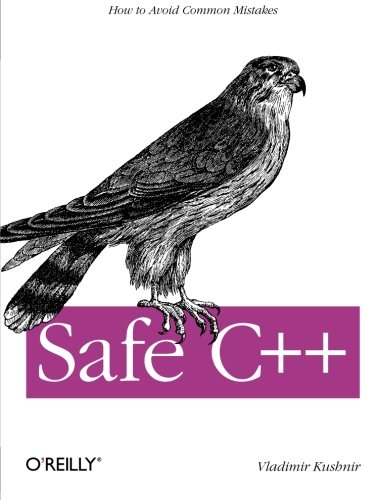 9781449320935: Safe C++: How to avoid common mistakes: How to Lower the Bug Count of Your C++ Code