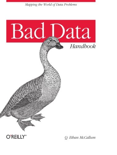 9781449321888: Bad Data Handbook: Cleaning Up The Data So You Can Get Back To Work