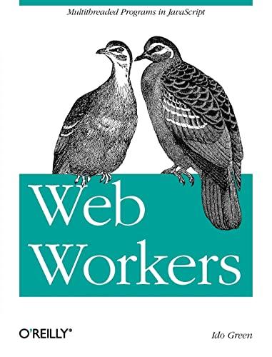 9781449322137: Web Workers: Multithreaded Programs in JavaScript
