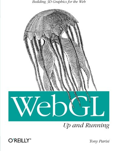 Webgl: Up and Running: Tony Parisi