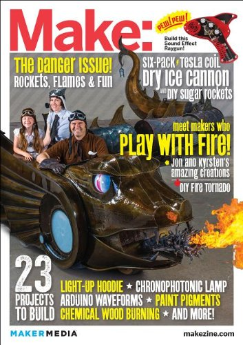 9781449326067: Make: Technology on Your Time Volume 35: Playing with Fire: The Danger Issue