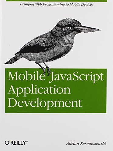 9781449327859: Mobile JavaScript Application Development: Bringing Web Programming to Mobile Devices