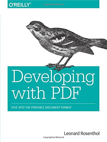 9781449327910: Developing with PDF: Dive Into the Portable Document Format
