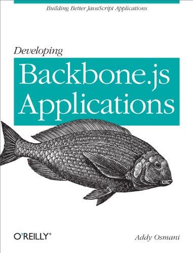 9781449328252: Developing Backbone.js Applications: Building Better JavaScript Applications