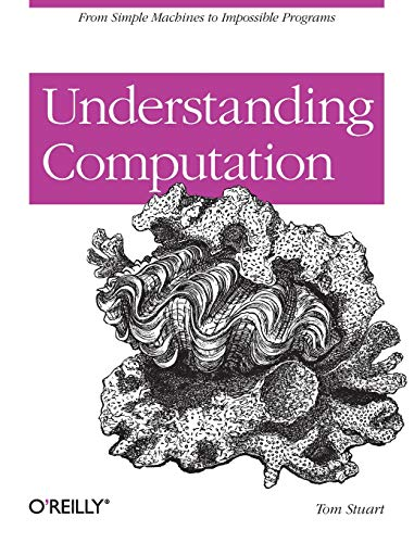 9781449329273: Understanding Computation: From Simple Machines to Impossible Programs