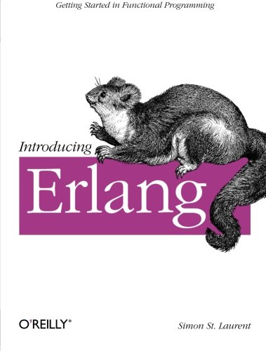 9781449331764: Introducing Erlang: Getting Started in Functional Programming