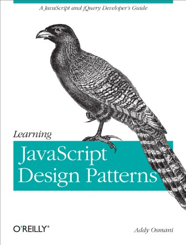 9781449331818: Learning JavaScript Design Patterns: A JavaScript and jQuery Developer's Guide