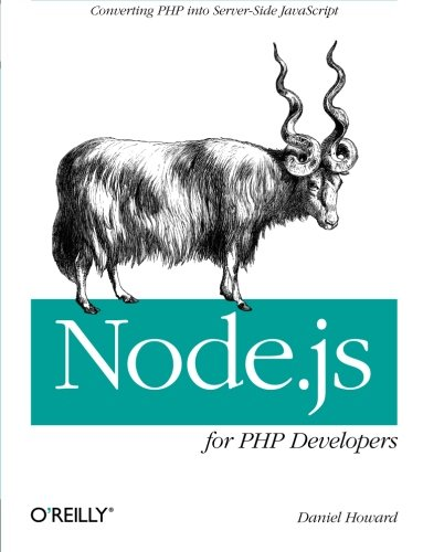 9781449333607: Node.js for PHP Developers: Porting PHP to Node.js