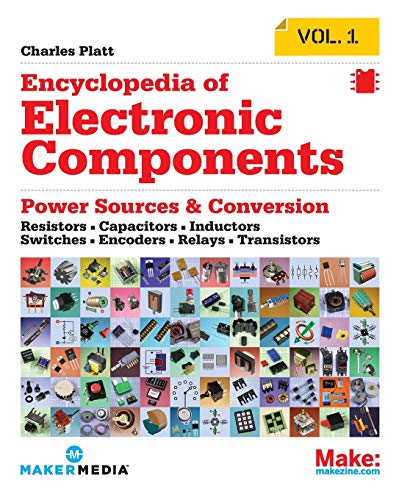 9781449333898: Encyclopedia of Electronic Components Volume 1: Resistors, Capacitors, Inductors, Switches, Encoders, Relays, Transistors