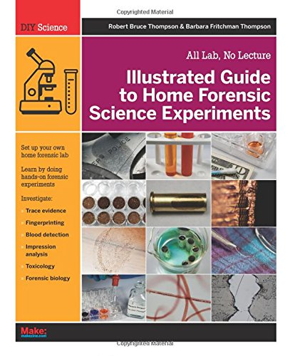 9781449334512: Illustrated Guide to Home Forensic Science Experiments: All Lab, No Lecture (Diy Science)