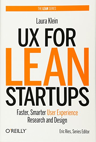 9781449334918: UX for Lean Startups: Faster, Smarter User Experience Research and Design
