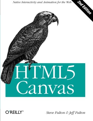 9781449334987: HTML5 Canvas: Native Interactivity and Animation for the Web