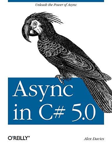 9781449337162: Async in C# 5.0: Unleash the Power of Async