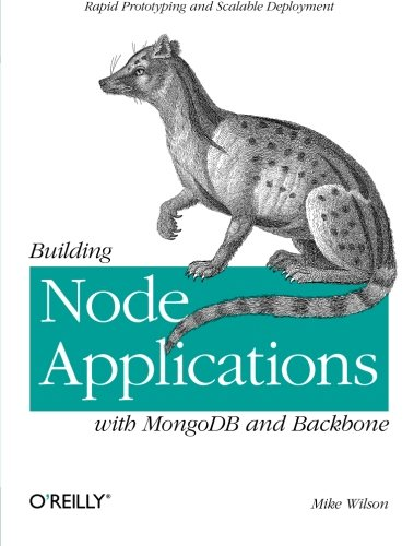 9781449337391: Building Node Applications with MongoDB and Backbone