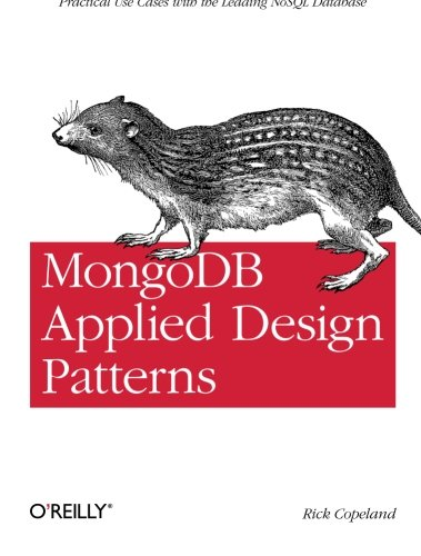 9781449340049: MongoDB Applied Design Patterns: Practical Use Cases with the Leading NoSQL Database