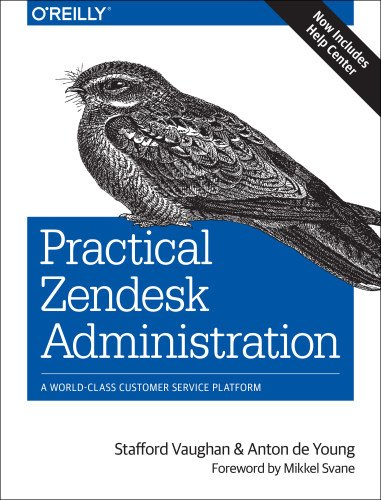 9781449343644: Practical Zendesk Administration: Best practices for setting up your customer service platform