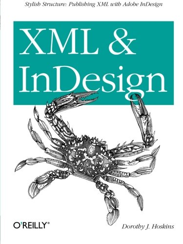 9781449344160: XML and InDesign
