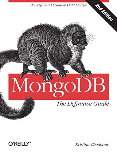 9781449344689: MongoDB: The Definitive Guide: Powerful and Scalable Data Storage