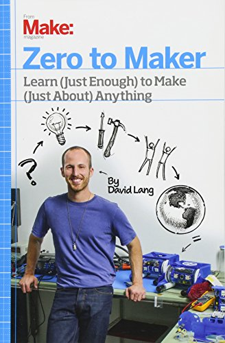 Zero to Maker: Learn (Just Enough) to Make (Just About) Anything (1449356435) by David Lang
