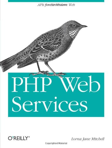 9781449356569: PHP Web Services: APIs for the Modern Web