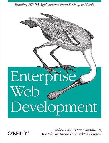 9781449356811: Enterprise Web Development: Building HTML5 Applications: From Desktop to Mobile