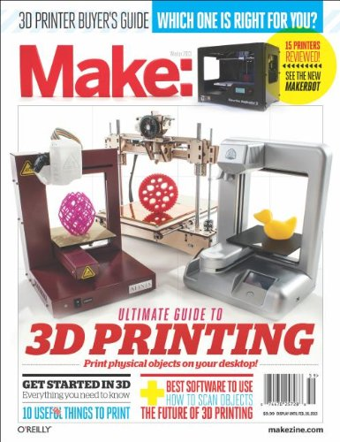 9781449357375: Make: Ultimate Guide to 3D Printing