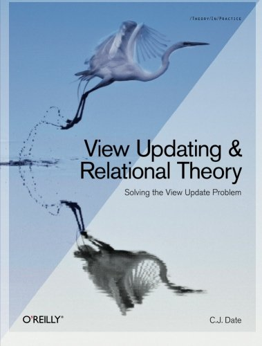 9781449357849: View Updating and Relational Theory: Solving the View Update Problem (Theory in Practice)