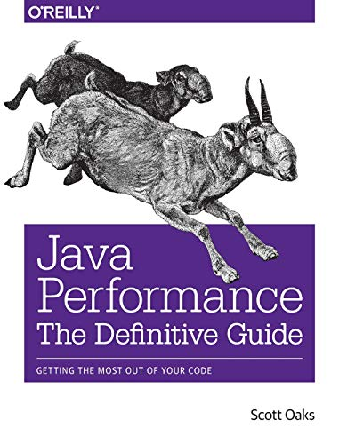 9781449358457: Java Performance: The Definitive Guide: Getting the Most Out of Your Code