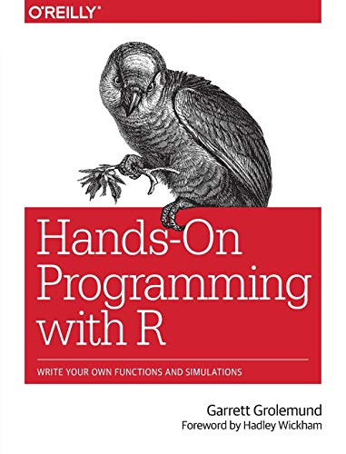 9781449359010: Hands-On Programming with R: Write Your Own Functions and Simulations
