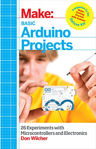 9781449360665: Make: Basic Arduino Projects: 26 Experiments with Microcontrollers and Electronics
