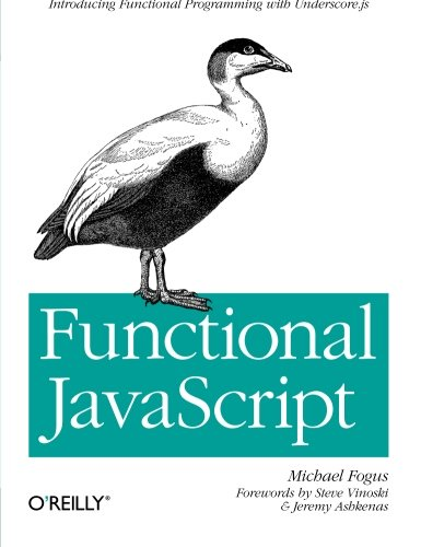 9781449360726: Functional JavaScript: Introducing Functional Programming with Underscore.js