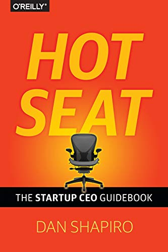 9781449360733: Hot Seat: The Startup CEO Guidebook