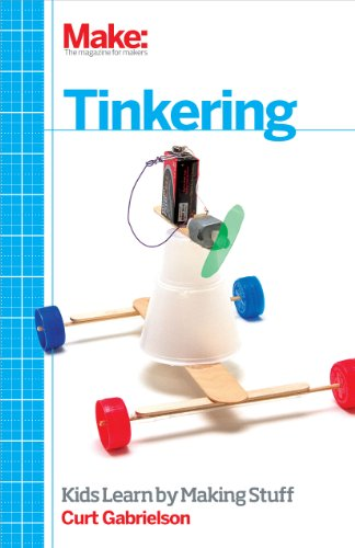 9781449361013: Make: Tinkering: Kids Learn by Making Stuff