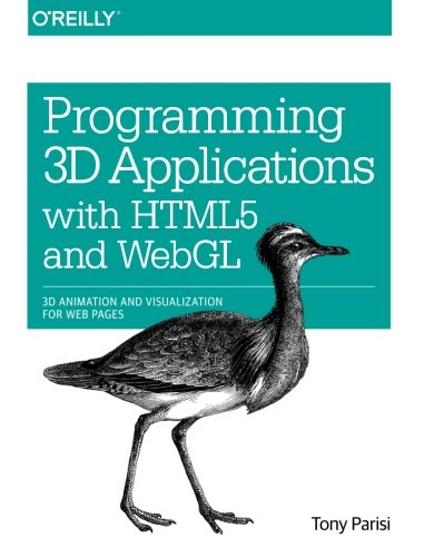 9781449362966: Programming 3D Applications with HTML5 and WebGL: 3D Animation and Visualization for Web Pages
