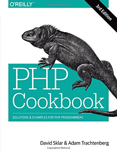 PHP Cookbook: Solutions & Examples for PHP Programmers (144936375X) by David Sklar; Adam Trachtenberg