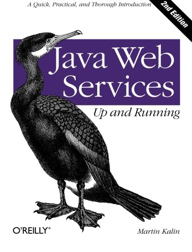9781449365110: Java Web Services: Up and Running: A Quick, Practical, and Thorough Introduction