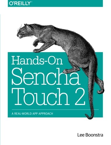 9781449366520: Hands-On Sencha Touch 2: A Real-World App Approach