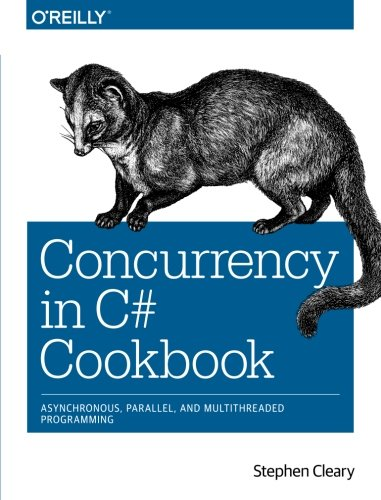 9781449367565: Concurrency in C# Cookbook: Asynchronous, Parallel, and Multithreaded Programming