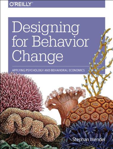 9781449367626: Designing for Behavior Change: Applying Psychology and Behavioral Economics