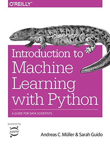 9781449369415: Introduction to Machine Learning with Python: A Guide for Data Scientists
