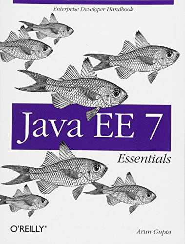 9781449370176: Java EE 7 Essentials: Enterprise Developer Handbook