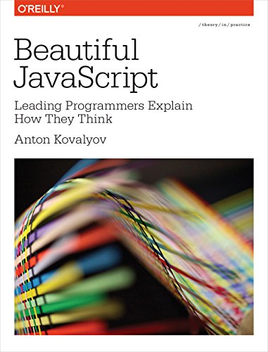 9781449370756: Beautiful JavaScript: Leading Programmers Explain How They Think