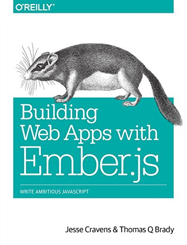 9781449370923: Building Web Apps with Ember.js