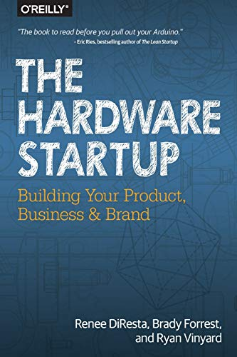9781449371036: The Hardware Startup: Building Your Product, Business, and Brand