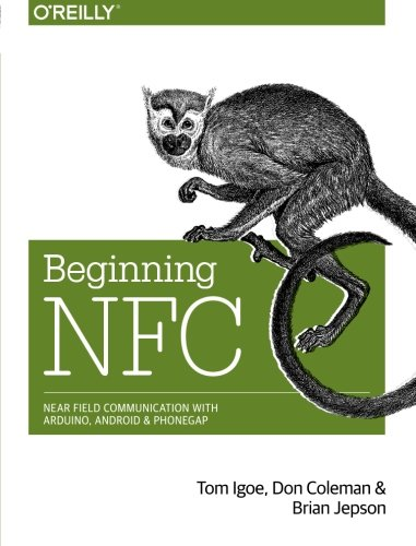 9781449372064: Beginning NFC: Near Field Communication with Arduino, Android, and PhoneGap